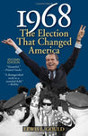 1968: The Election That Changed America (American Ways)