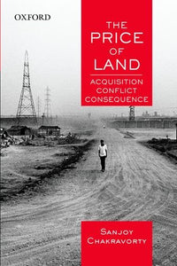 The Price Of Land: Acquisition, Conflict, Consequence