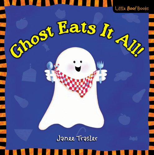 Ghost Eats It All!: Little Boo! Books
