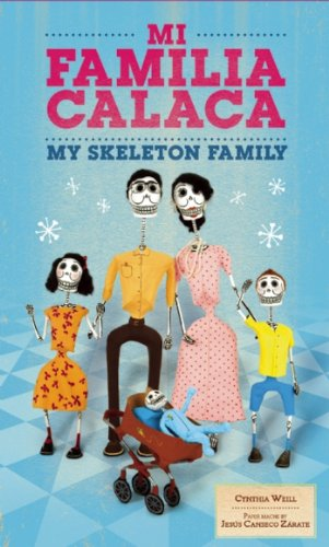 Mi Familia Calaca / My Skeleton Family: A Mexican Folk Art Family In English And Spanish (First Concepts In Mexican Folk Art)
