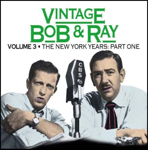 Vintage Bob & Ray, Volume 3 - The New York Years, Part 1