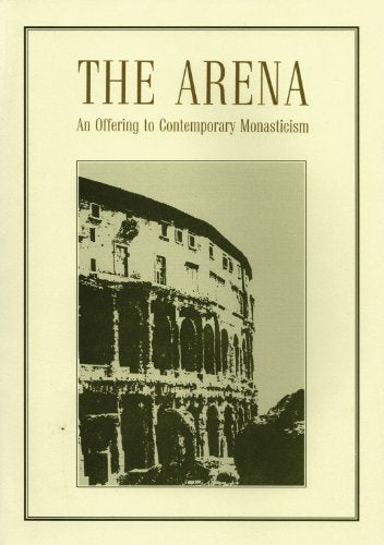 The Arena: An Offering To Contemporary Monasticism