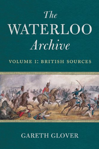 The Waterloo Archive. Volume 1: British Sources