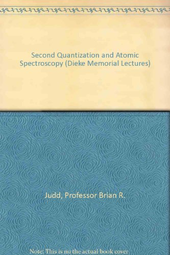 Second Quantization And Atomic Spectroscopy (Dieke Memorial Lectures)