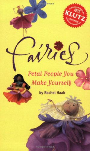 Fairies: Petal People You Make Yourself (Klutz)