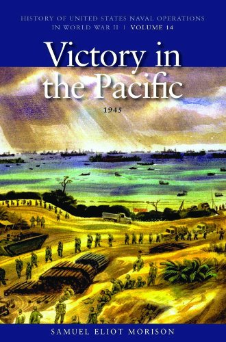 Victory In The Pacific, 1945: History Of United States Naval Operations In World War Ii, Volume 14 (History Of United States Naval Operations In World War Ii (Paperback))