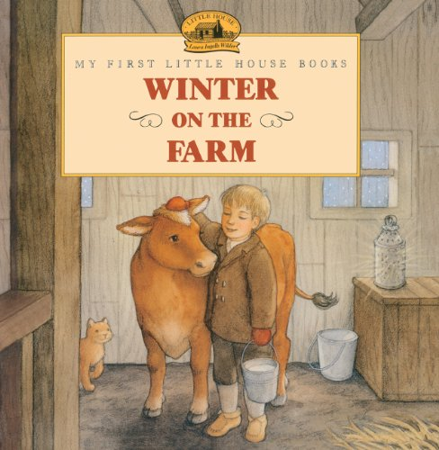 Winter On The Farm (Turtleback School & Library Binding Edition) (My First Little House Picture Books)