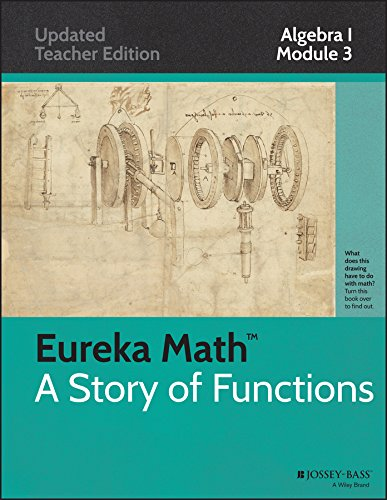 Eureka Math, A Story Of Functions: Algebra I, Module 3: Linear And Exponential Functions, Updated Teacher Edition
