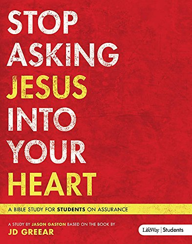 Stop Asking Jesus In Your Heart (Member Book)