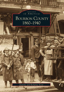 Bourbon County 1860-1940 (Images Of America)