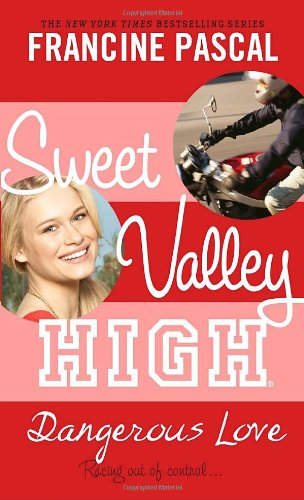 Sweet Valley High #6: Dangerous Love