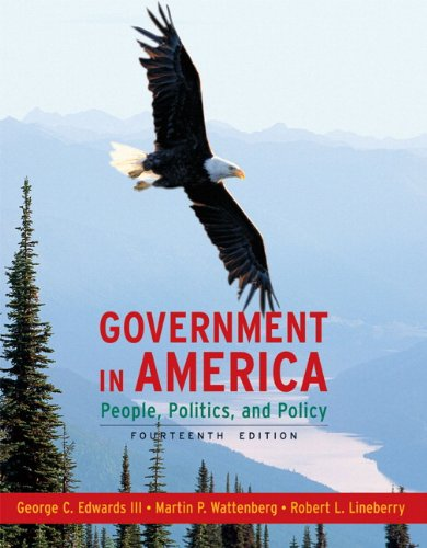 Government In America: People, Politics, And Policy (14Th Edition)