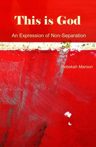 This Is God: An Expression Of Non-Separation