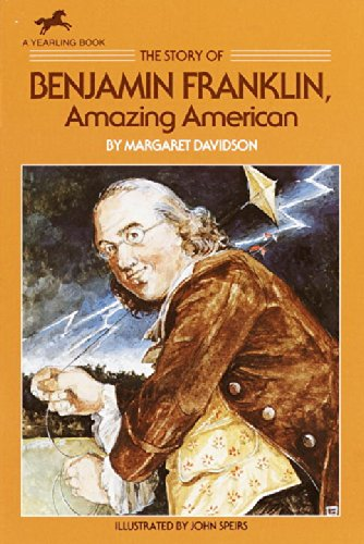 The Story Of Benjamin Franklin: Amazing American (Dell Yearling Biography)