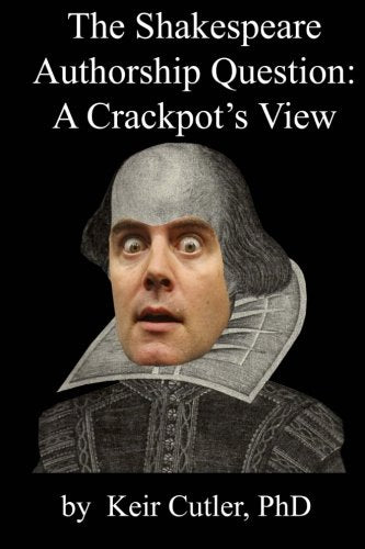 Shakespeare Authorship Question: A Crackpot'S View