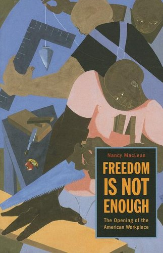 Freedom Is Not Enough: The Opening Of The American Workplace (Russell Sage Foundation Books)