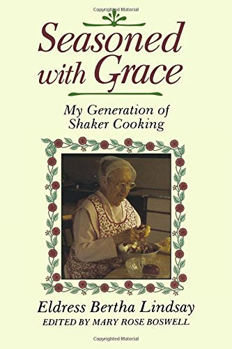 Seasoned With Grace: My Generation Of Shaker Cooking (Shakers)