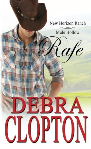 Rafe: New Horizon Ranch: Sweet Contemporary Western (New Horizon Ranch: Mule Hollow) (Volume 2)