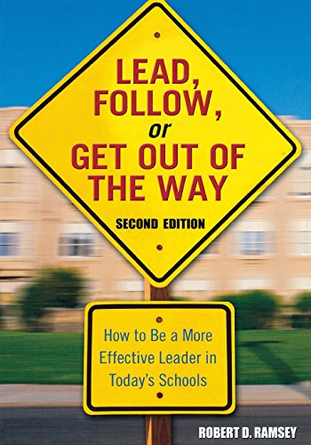 Lead, Follow, Or Get Out Of The Way: How To Be A More Effective Leader In Todays Schools