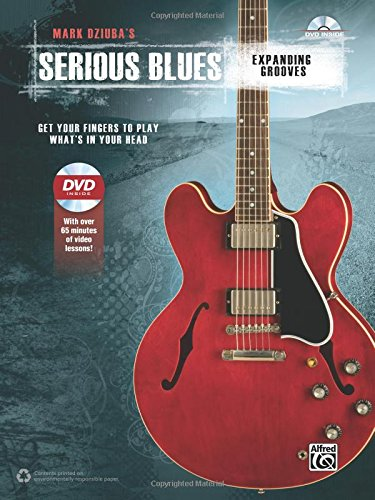 Mark Dziuba'S Serious Blues -- Expanding Grooves: Get Your Fingers To Play What'S In Your Head, Book & Dvd