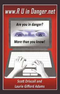 Www. R U In Danger.Net: Are You In Danger? More Than You Know!