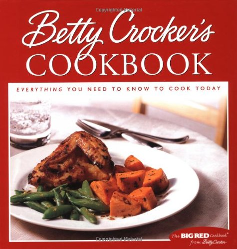 Betty Crocker'S Cookbook: Everything You Need To Know To Cook Today