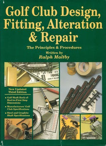 Golf Club Design, Fitting, Alteration And Repair: The Principles And Procedures