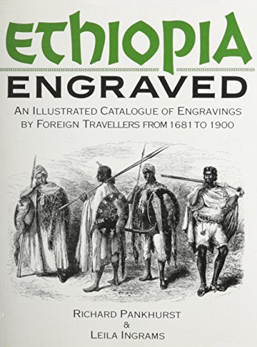 Ethiopia Engraved: An Illustrated Catalogue Of Engravings By Foreign Travellers From 1681 To 1900