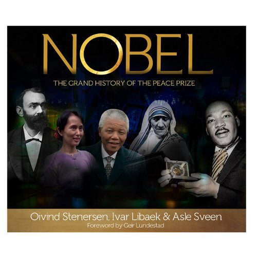 Nobel: The Grand History Of The Peace Prize