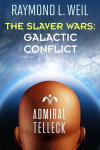 The Slaver Wars: Galactic Conflict (Volume 6)