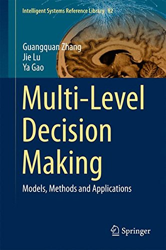 Multi-Level Decision Making: Models, Methods And Applications (Intelligent Systems Reference Library)