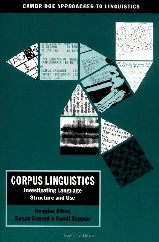 Corpus Linguistics: Investigating Language Structure And Use (Cambridge Approaches To Linguistics)