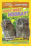 National Geographic Kids Chapters: Hoot, Hoot, Hooray!: And More True Stories Of Amazing Animal Rescues (Ngk Chapters)