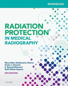 Workbook For Radiation Protection In Medical Radiography, 8E