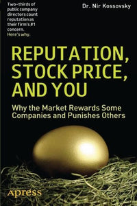 Reputation, Stock Price, And You: Why The Market Rewards Some Companies And Punishes Others