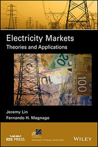 Electricity Markets: Theories And Applications (Ieee Press Series On Power Engineering)