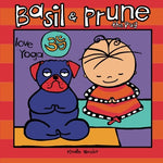 Basil And Prune The Pug Love Yoga (The Adventures Of Basil And Prune The Pug) (Volume 2)