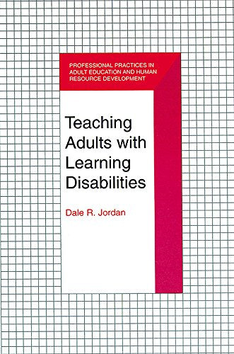 Teaching Adults With Learning Disabilities (Professional Practices In Adult Education And Human Resource Development Series)