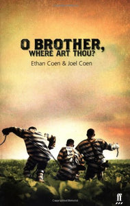 O Brother, Where Art Thou? (Faber And Faber Screenplays)
