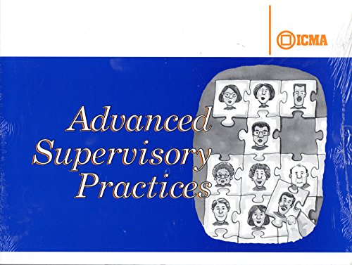 Advanced Supervisory Practices (Municipal Management Series)