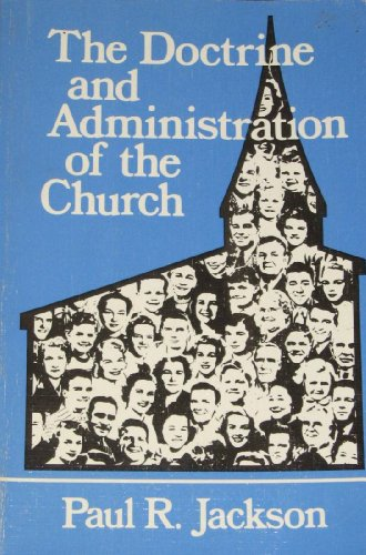 The Doctrine And Administration Of The Church