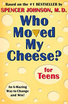 Who Moved My Cheese? For Teens