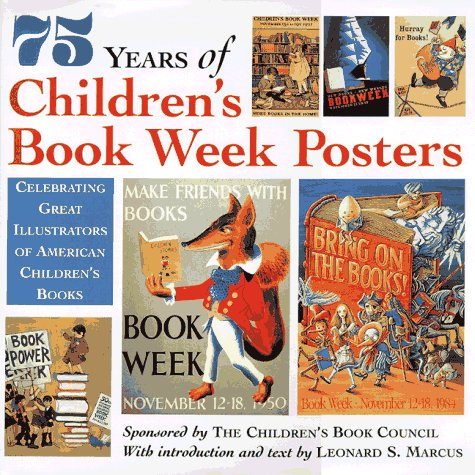 75 Years Of Children'S Book Week Posters:  Celebrating Great Illustrators Of American Children'S Books