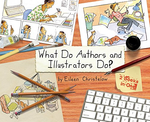What Do Authors And Illustrators Do? (Two Books In One)