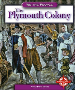 The Plymouth Colony (We The People: Exploration And Colonization)