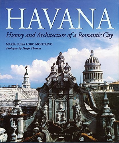 Havana: History And Architecture Of A Romantic City