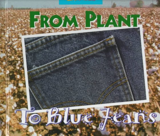 From Plant To Blue Jeans: A Photo Essay (Changes)