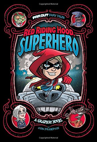 Red Riding Hood, Superhero: A Graphic Novel (Far Out Fairy Tales)