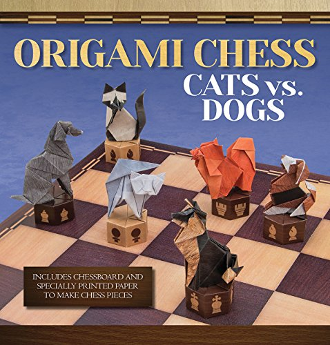 Origami Chess: Cats Vs. Dogs (Origami Books)