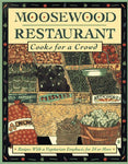 Moosewood Restaurant Cooks For A Crowd: Recipes With A Vegetarian Emphasis For 24 Or More